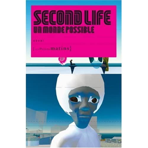 Second Life : Un monde possible