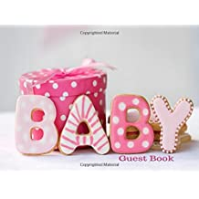Baby Guest Book: Welcome Baby Guest Book / Message Book / Keepsake / Baby Gift Log / Baby Shower / Memorabilia for Friends & Family to write in, Mum ... Pages with Spaces for photos, 8.25x6in