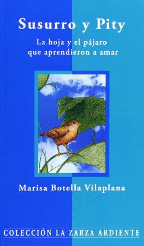 Susurro Y Pity (La zarza ardiente) por Marisa Botella Vilaplana