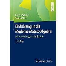 Einführung in die Moderne Matrix-Algebra: Mit Anwendungen in der Statistik
