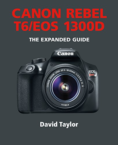 canon-rebel-t6-eos-1300d-the-expanded-guide-english-edition