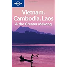Vietnam Cambodia Laos and the Greater Mekong (Lonely Planet Vietnam Cambodia Laos & Northern Thailand)