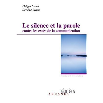 Le silence et la parole contre les excès de la communication (Hypothèses)