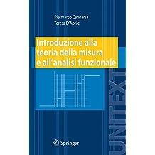 Introduzione Alla Teoria Della Misura e All'analisi Funzionale (UNITEXT / La Matematica per il 3+2) (Italian Edition)