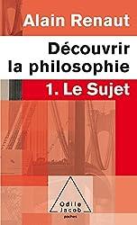 Découvrir la philosophie: 1. Le Sujet