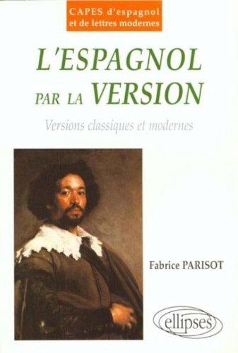 L'espagnol par la version. Versions classiques et modernes