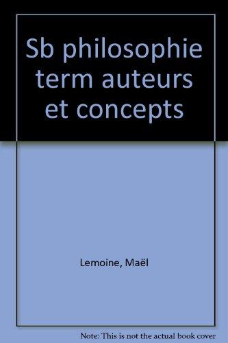 Philosophie auteurs et concepts Tle L, ES, S