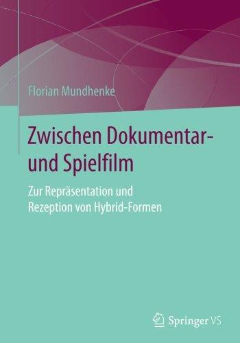 zwischen-dokumentar-und-spielfilm-zur-reprasentation-und-rezeption-von-hybrid-formen
