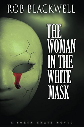The Woman in the White Mask: The Soren Chase Series (Book Three)