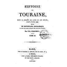Histoire de Touraine depuis la conquête des Gaules par les Romains, jusqu'à l'année 1790 - Tome II