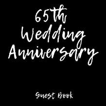Guest Book 65th Wedding Anniversary: 65th Anniversary Guest Book (Lines For Names & Addresses, Blank Space For Advice & Comments)(V5)
