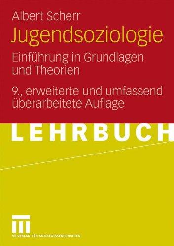 Jugendsoziologie: Einführung in Grundlagen und Theorien