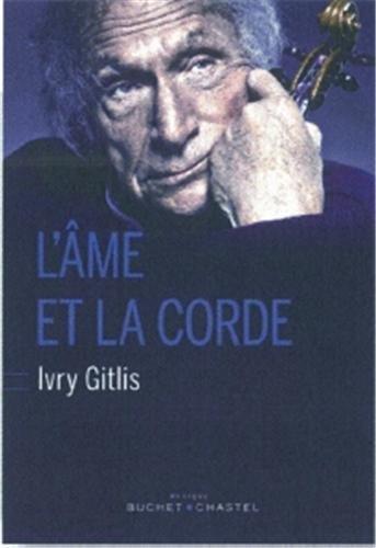 L'ame et la corde par Ivry Gitlis
