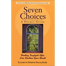 Seven Choices: A Pocket Guide: Finding Daylight After Loss Shatters Your World