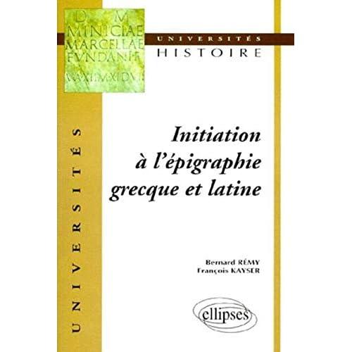 Initiation à l'épigraphie grecque et latine