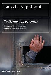 Traficantes de personas: El negocio de los secuestros y la crisis de los refugiados (Spanish Edition)
