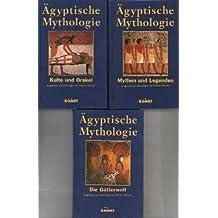Ägyptische Mythologie in 3 Bänden: Kulte und Orakel / Mythen und Legenden / Die Götterwelt /