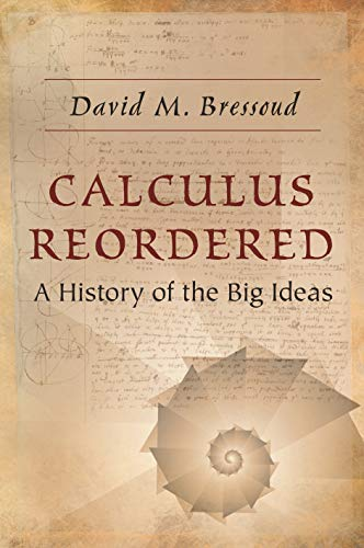Calculus Reordered - A History of the Big Ideas