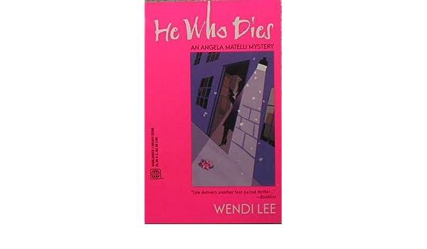 He Who Dies Worldwide Library Mysteries Amazon Wendi Lee