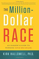The Million-Dollar Race: An Insider's Guide to Winning Your Dream Job by Kirk Hallowell (2013-01-01)