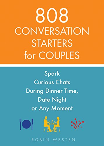 808 Conversation Starters for Couples: Spark Curious Chats During Dinner Time, Date Night or Any Moment (Chat Und Date)
