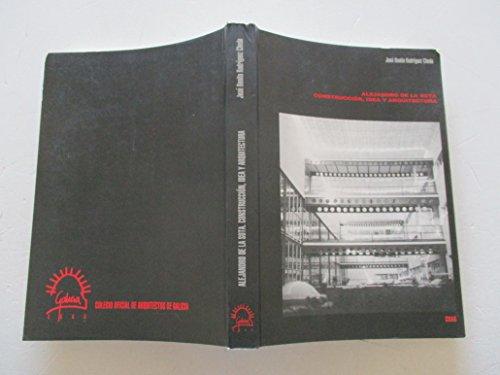 Alejandro de la Sota: construcción, idea y arquitectura