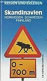 Reisen und Erleben: Skandinavien. Norwegen, Schweden, Finnland - Axel Patitz