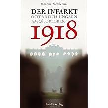 Der Infarkt. Österreich-Ungarn am 28. Oktober 1918