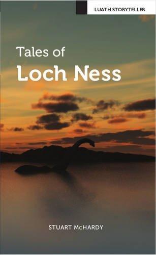 Tales of Loch Ness (Luath Storyteller) by Stuart McHardy (2016-04-15)