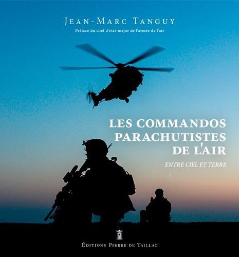Les commandos parachutistes de l'air : Entre ciel et terre par From Pierre de Taillac