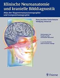 Klinische Neuroanatomie und kranielle Bilddiagnostik. Computertomographie und Magnetresonanztomographie