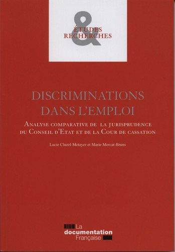Discriminations dans l'emploi - Analyse comparative de la jurisprudence du Conseil d'Etat et de la Cour de cassation