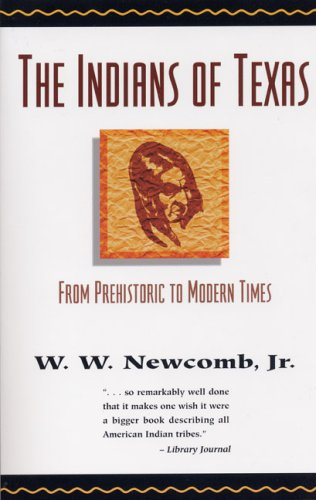 The Indians of Texas: From Prehistoric to Modern Times (Texas History Paperbacks)