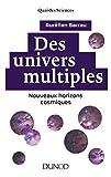 Des univers multiples - 2e éd. : Nouveaux horizons cosmiques (Quai des Sciences) (French Edition)