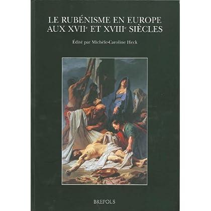 Le rubénisme en Europe aux XVIIe et XVIIIe siècles