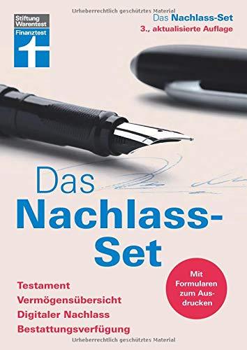 Das Nachlass-Set - Testament, Vermögensaufsicht, Digitaler Nachlass, Bestattungsverfügung - Beispielfälle und Beispielformulierungen