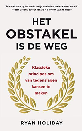 Het obstakel is de weg (Dutch Edition)