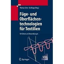 Füge- und Oberflächentechnologien für Textilien: Verfahren und Anwendungen (VDI-Buch)