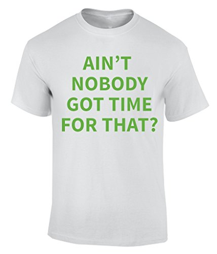 ain't nobody got time for that - XX-Large (Rp Tee)