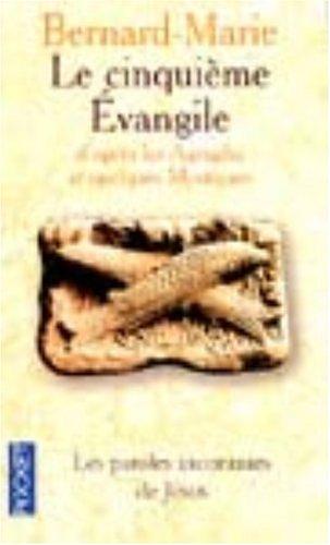 Le Cinquième Evangile d'après les agrapha et quelques mystiques