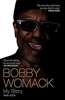 Bobby Womack My Story 1944-2014 par [Womack, Bobby]