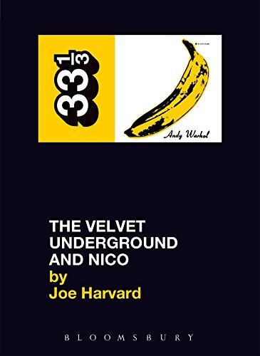 The Velvet Underground and Nico: Velvet Underground's The Velvet Underground and Nico (33 1 /3)