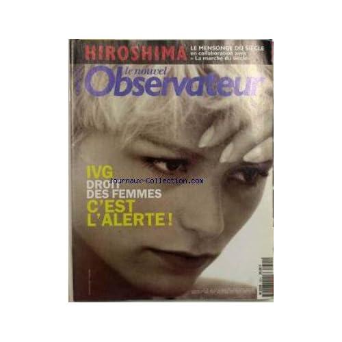 NOUVEL OBSERVATEUR (LE) [No 1601] du 13/07/1995 - HIROSHIMA - LE MENSONGE DU SIECLE. I.V.G. - DROIT DES FEMMES - C'EST L'ALERTE.