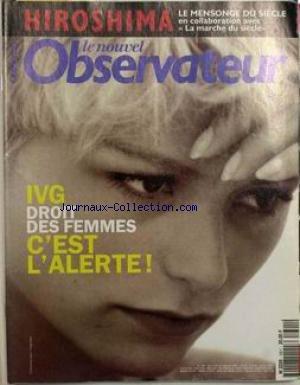 NOUVEL OBSERVATEUR (LE) [No 1601] du 13/07/1995 - HIROSHIMA - LE MENSONGE DU SIECLE. I.V.G. - DROIT DES FEMMES - C'EST L'ALERTE. par Collectif