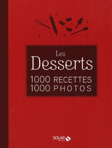 DESSERTS 1000 RECETTES par COLLECTIF