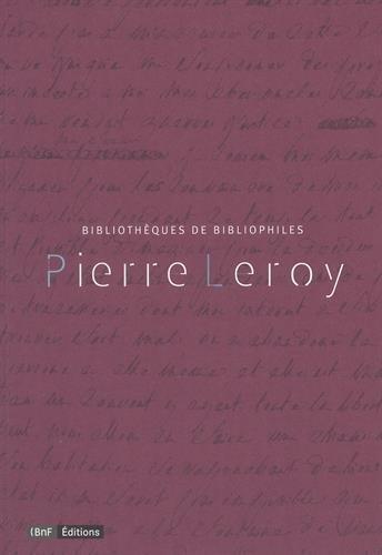 Pierre Leroy : Bibliothèques de bibliophiles