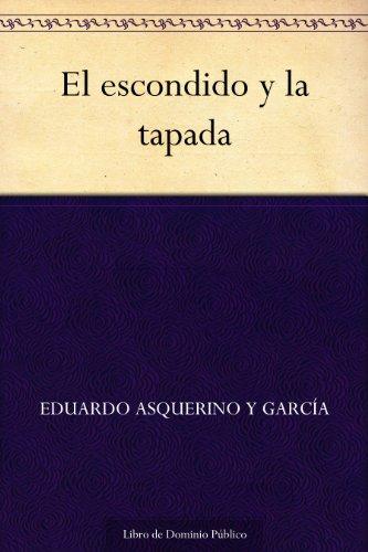 El escondido y la tapada (Spanish Edition)