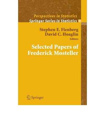 (SELECTED PAPERS OF FREDERICK MOSTELLER) BY Fienberg, Stephen E.(Author)Hardcover Aug-2006
