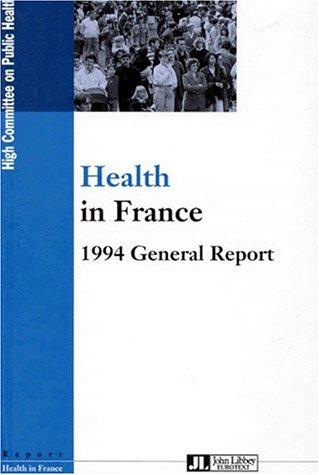 HEALTH IN FRANCE. 1994, General Report par Collectif
