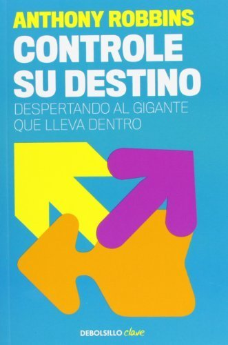 Controle su destino / Awaken the Giant Within (Spanish Edition) by Robbins, Anthony (2010) Paperback